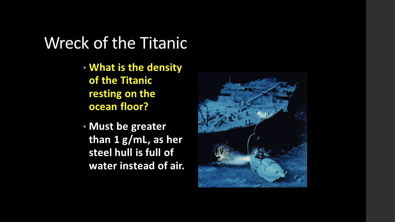 Wreck of the Titanic What is the density of the Titanic resting on the ocean floor