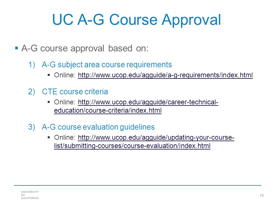 UC A-G Course Approval A-G course approval based on: