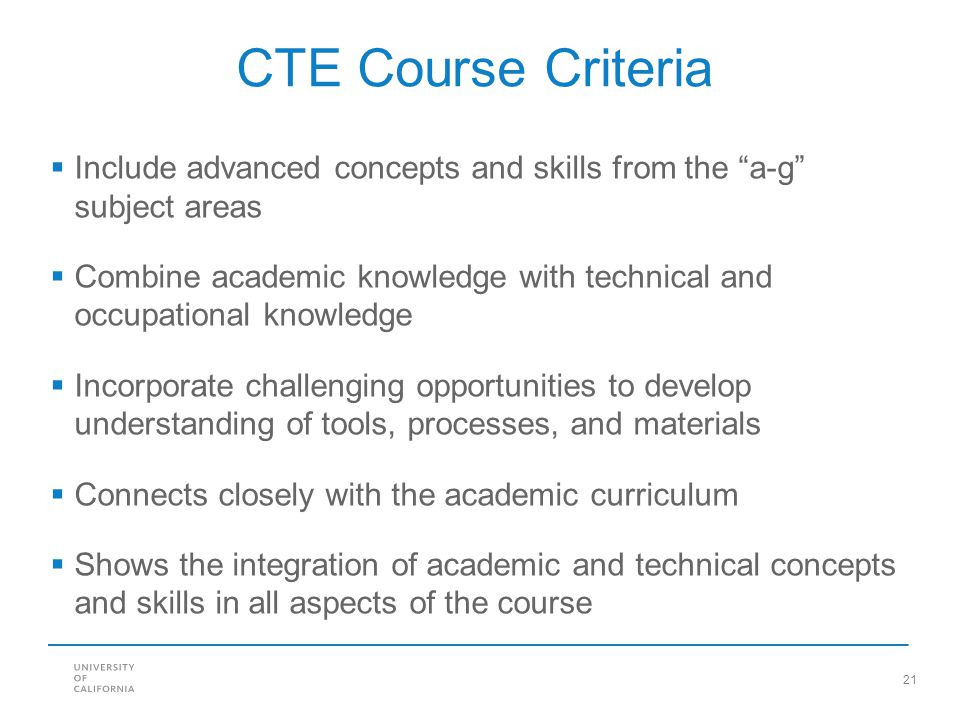 CTE Course Criteria Include advanced concepts and skills from the a-g subject areas.