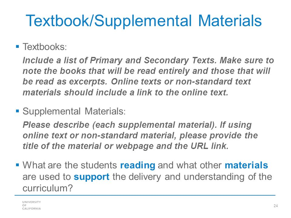 supplemental materials Supplemental materials include any additional information that is not required for your application to be complete.