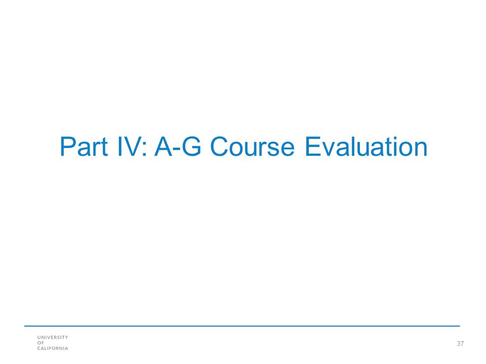 Part IV: A-G Course Evaluation