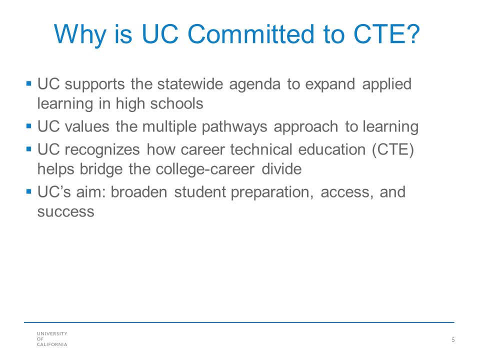 Why is UC Committed to CTE