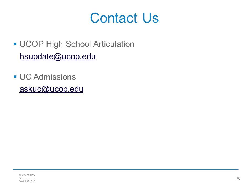 Contact Us UCOP High School Articulation hsupdate@ucop.edu