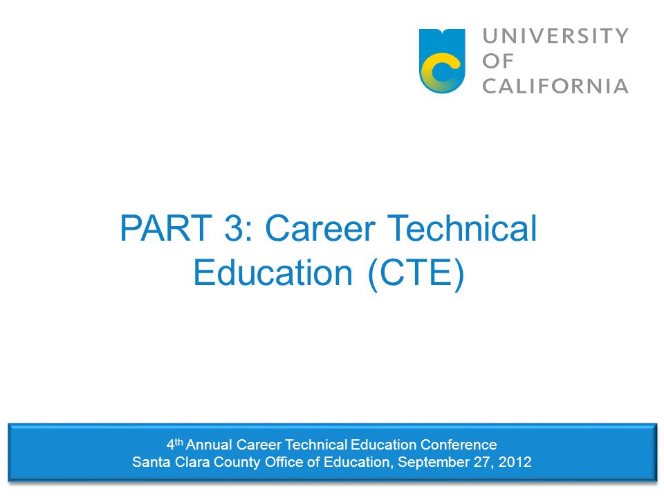 PART 3: Career Technical Education (CTE)