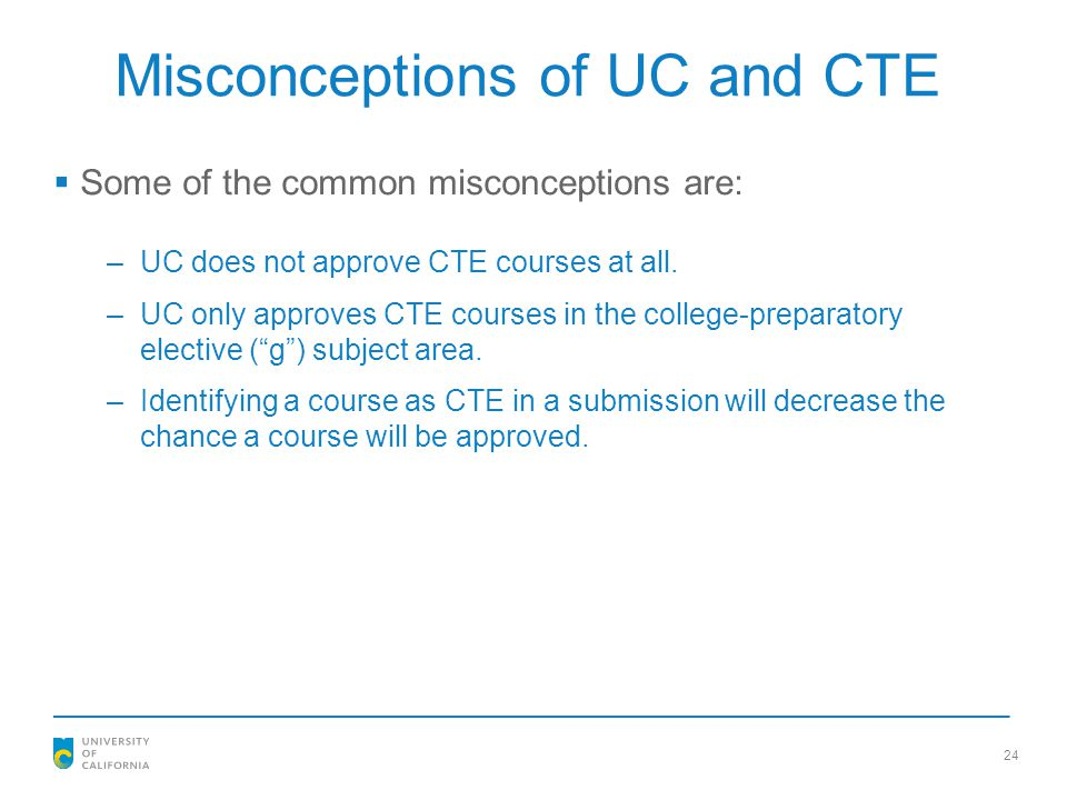 Misconceptions of UC and CTE