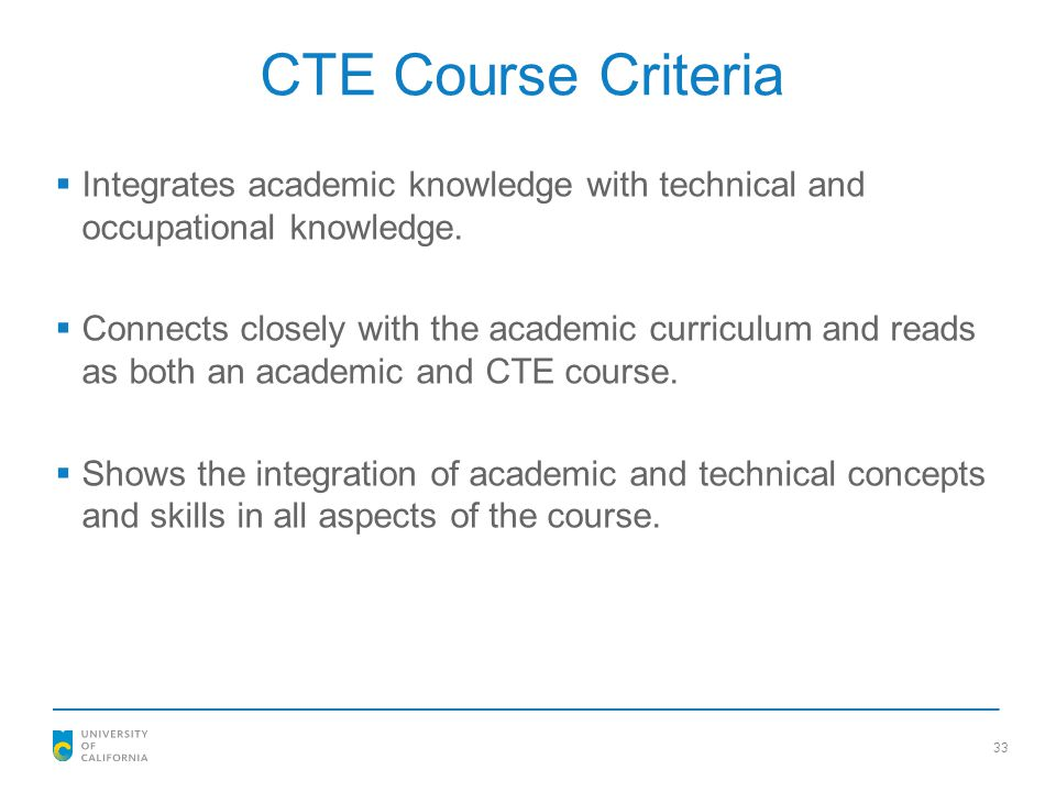 CTE Course Criteria Integrates academic knowledge with technical and occupational knowledge.
