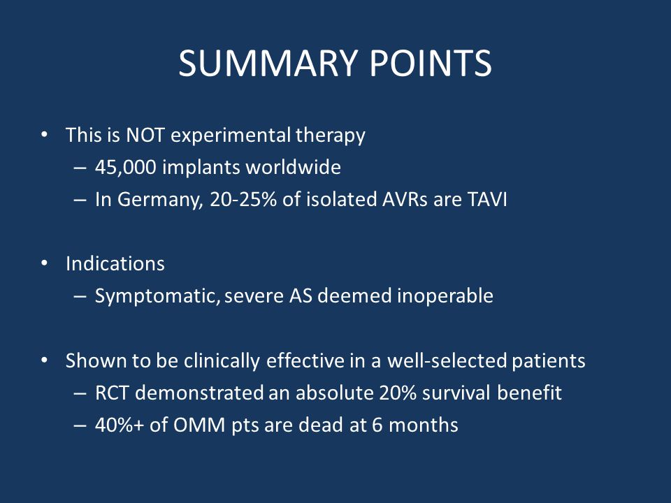 SUMMARY POINTS This is NOT experimental therapy