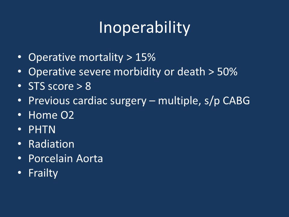 Inoperability Operative mortality > 15%