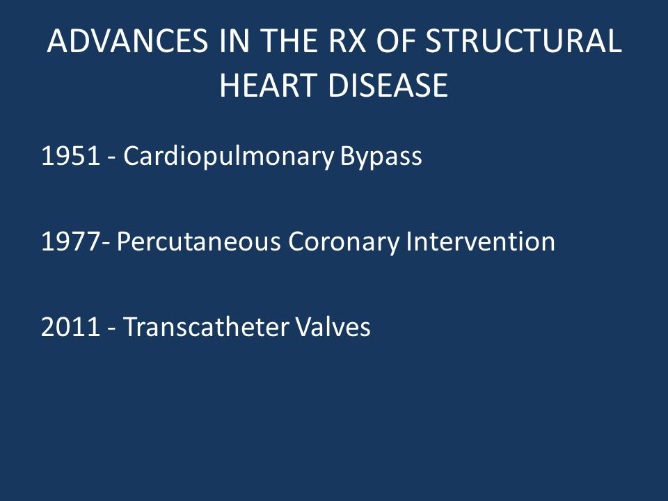 ADVANCES IN THE RX OF STRUCTURAL HEART DISEASE
