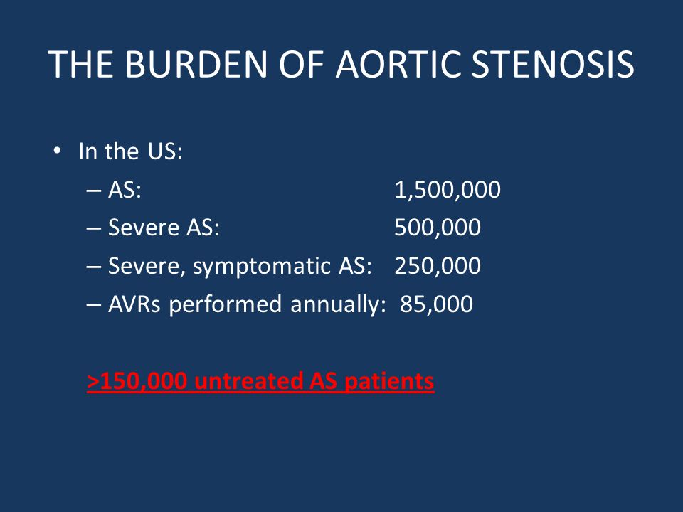 THE BURDEN OF AORTIC STENOSIS