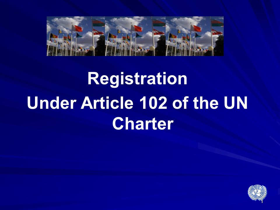Under Article 102 of the UN Charter