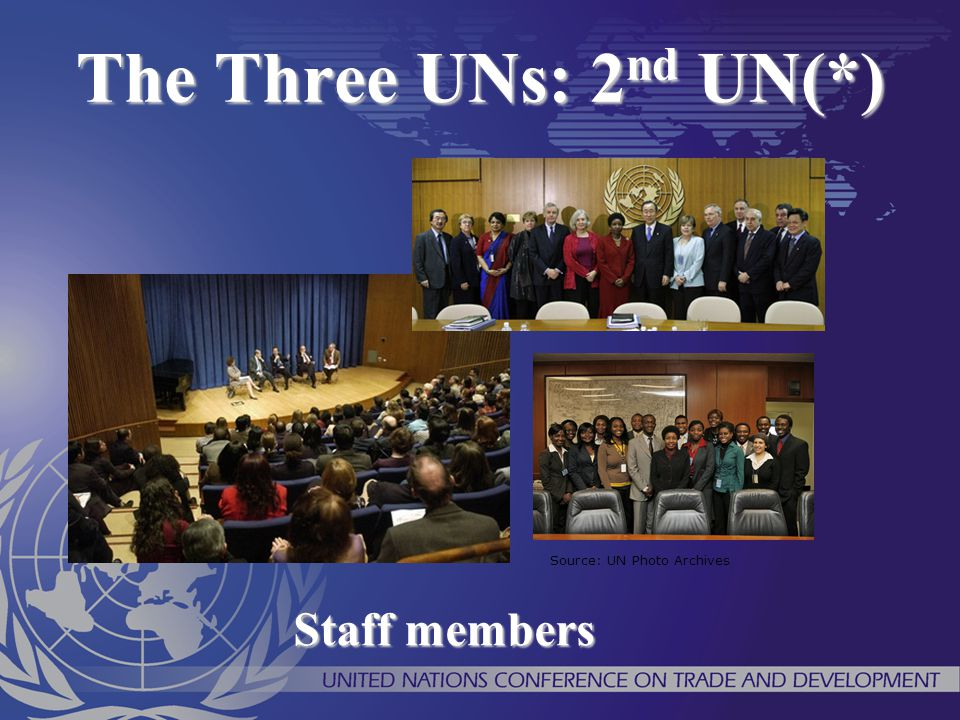 The Three UNs: 2nd UN(*) Source: UN Photo Archives Staff members