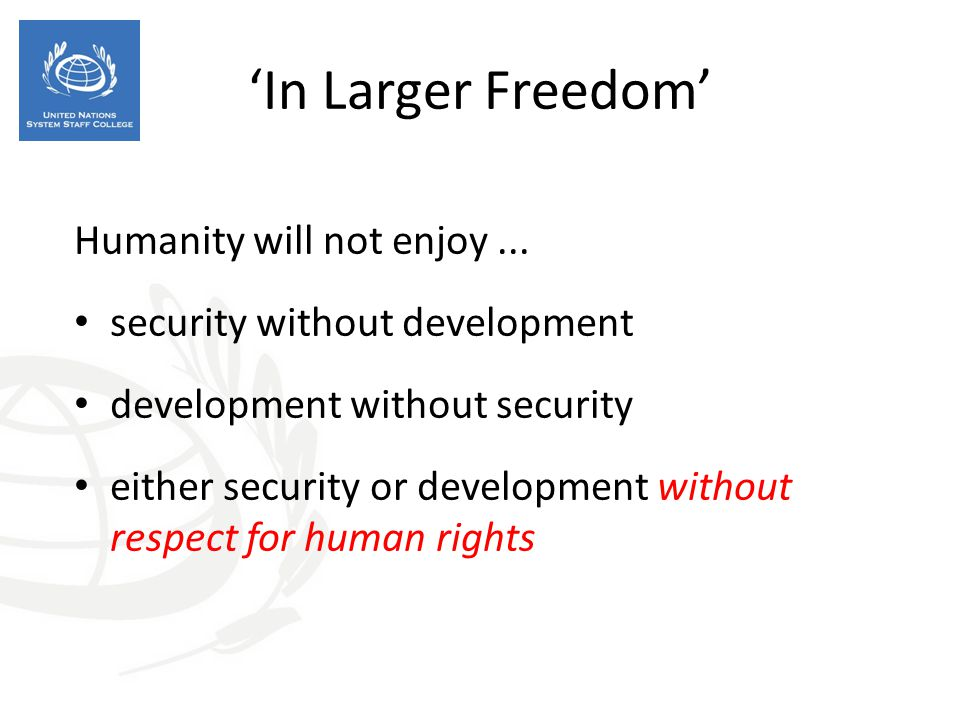 'In Larger Freedom' Humanity will not enjoy ...