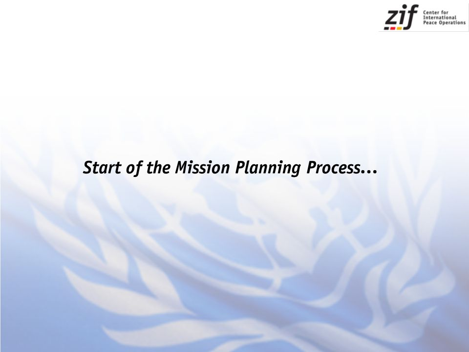 Start of the Mission Planning Process…