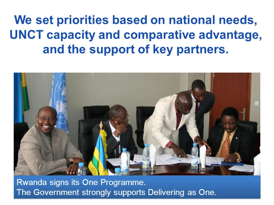 We set priorities based on national needs, UNCT capacity and comparative advantage, and the support of key partners.