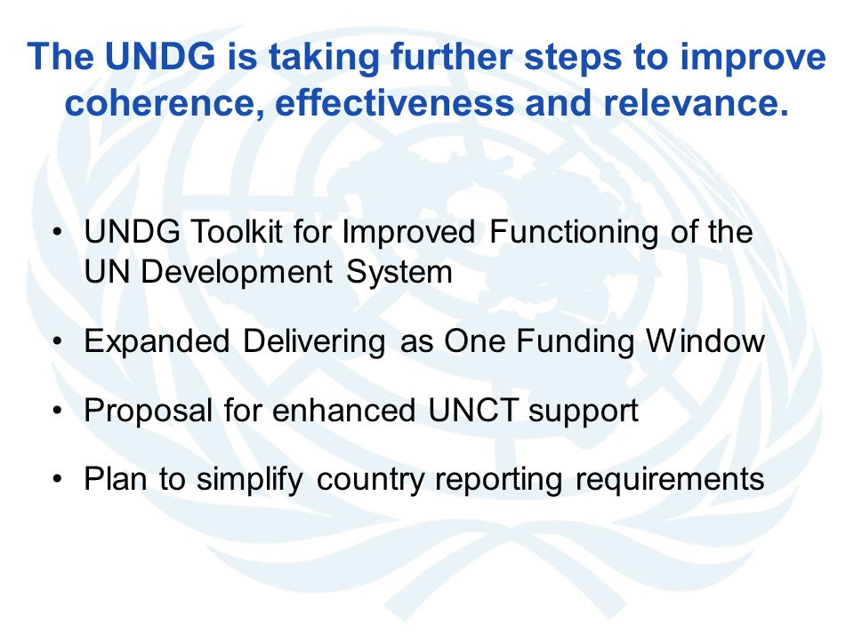 The UNDG is taking further steps to improve coherence, effectiveness and relevance.