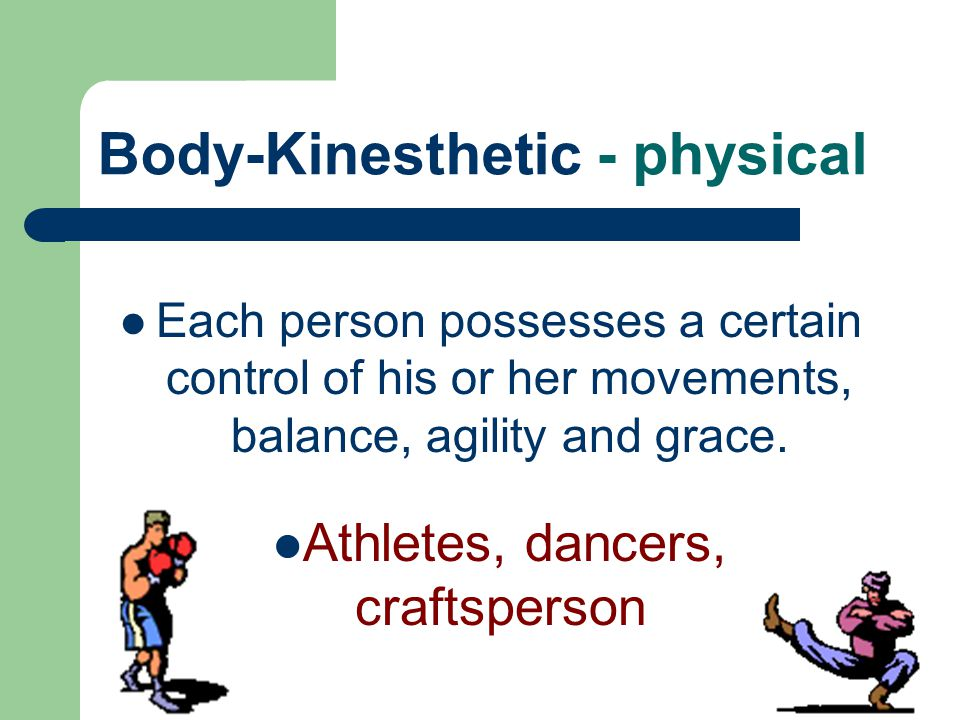Body-Kinesthetic - physical