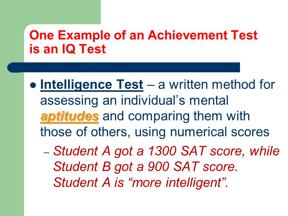 One Example of an Achievement Test is an IQ Test