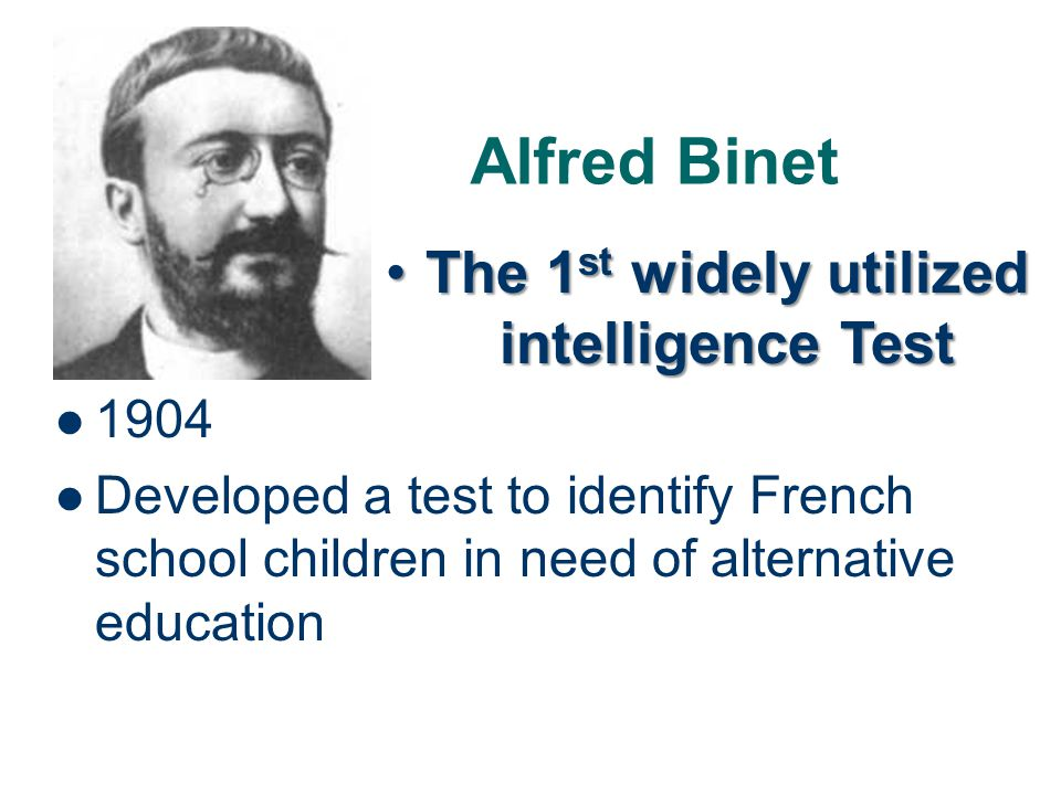 The 1st widely utilized intelligence Test