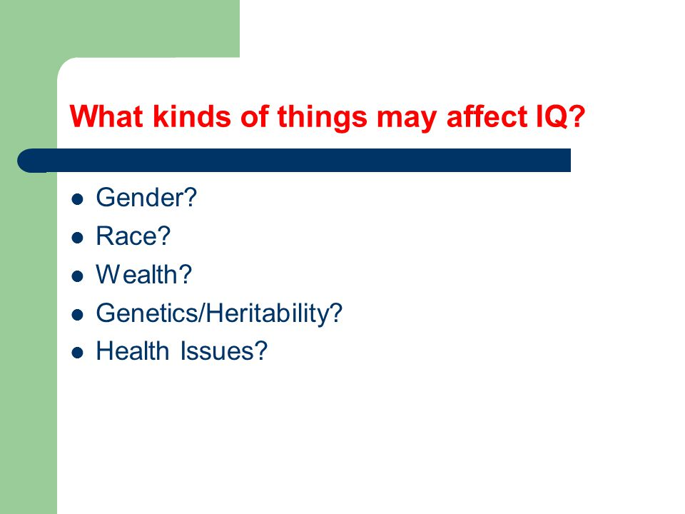 What kinds of things may affect IQ