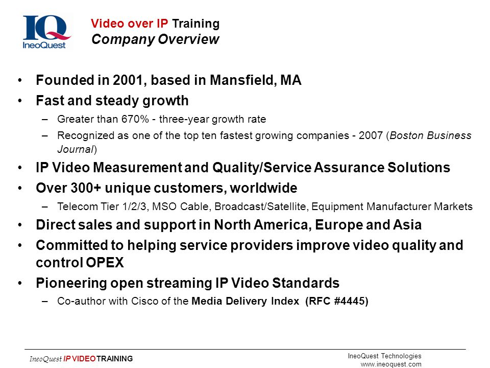 Founded in 2001, based in Mansfield, MA Fast and steady growth