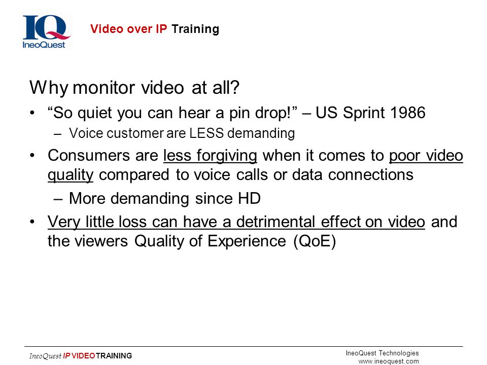 Why monitor video at all