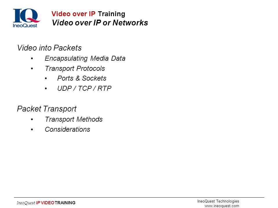 Video over IP Training Video over IP or Networks