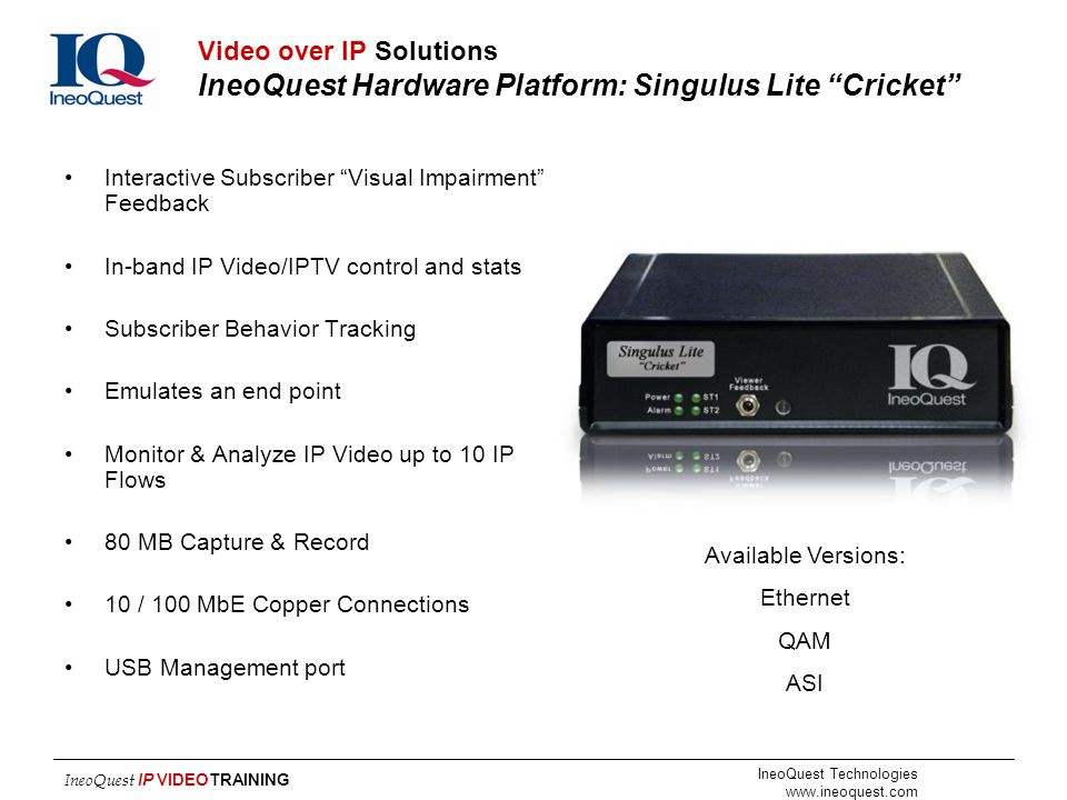 Video over IP Solutions IneoQuest Hardware Platform: Singulus Lite Cricket