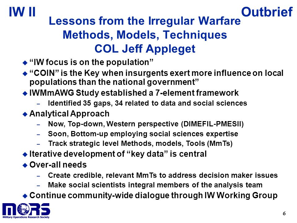 Lessons from the Irregular Warfare Methods, Models, Techniques COL Jeff Appleget