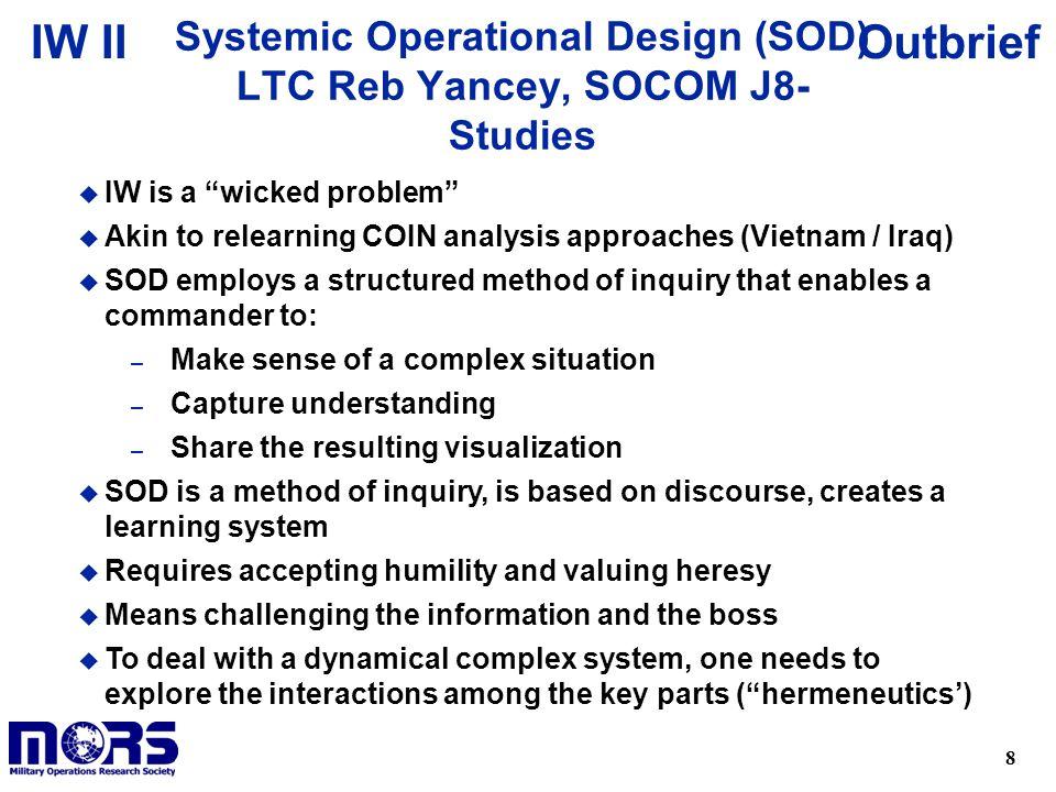 Systemic Operational Design (SOD) LTC Reb Yancey, SOCOM J8-Studies