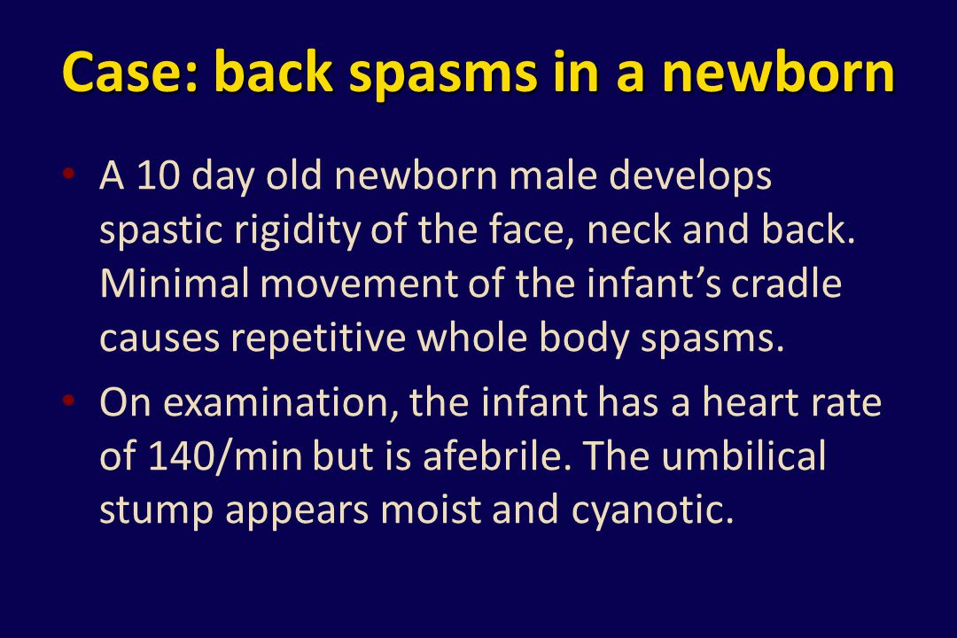 Case: back spasms in a newborn