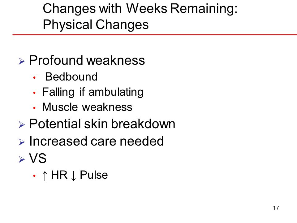 Changes with Weeks Remaining: Physical Changes