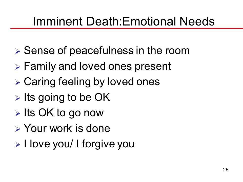 Imminent Death:Emotional Needs