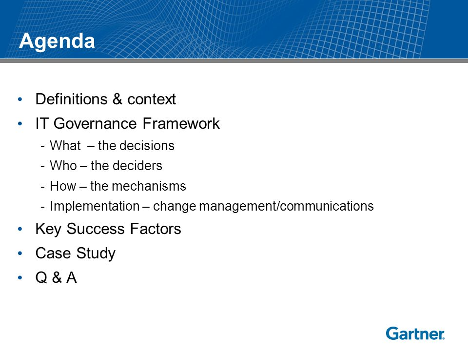Agenda Definitions & context IT Governance Framework