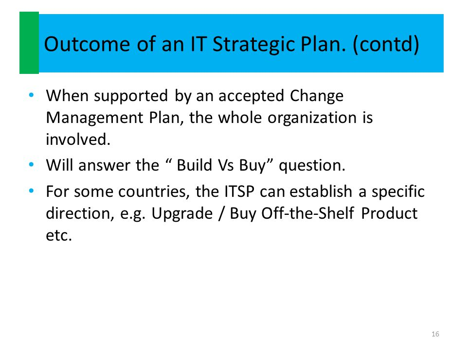 Outcome of an IT Strategic Plan. (contd)