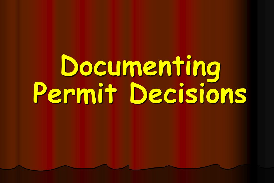Documenting Permit Decisions