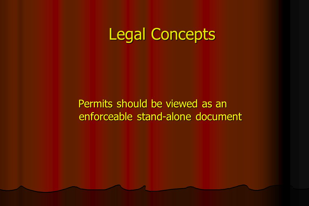 Legal Concepts Permits should be viewed as an enforceable stand-alone document