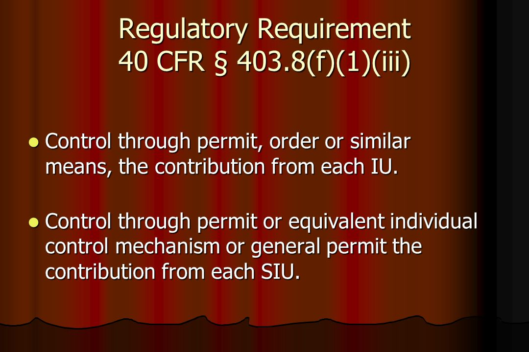 Regulatory Requirement 40 CFR § 403.8(f)(1)(iii)
