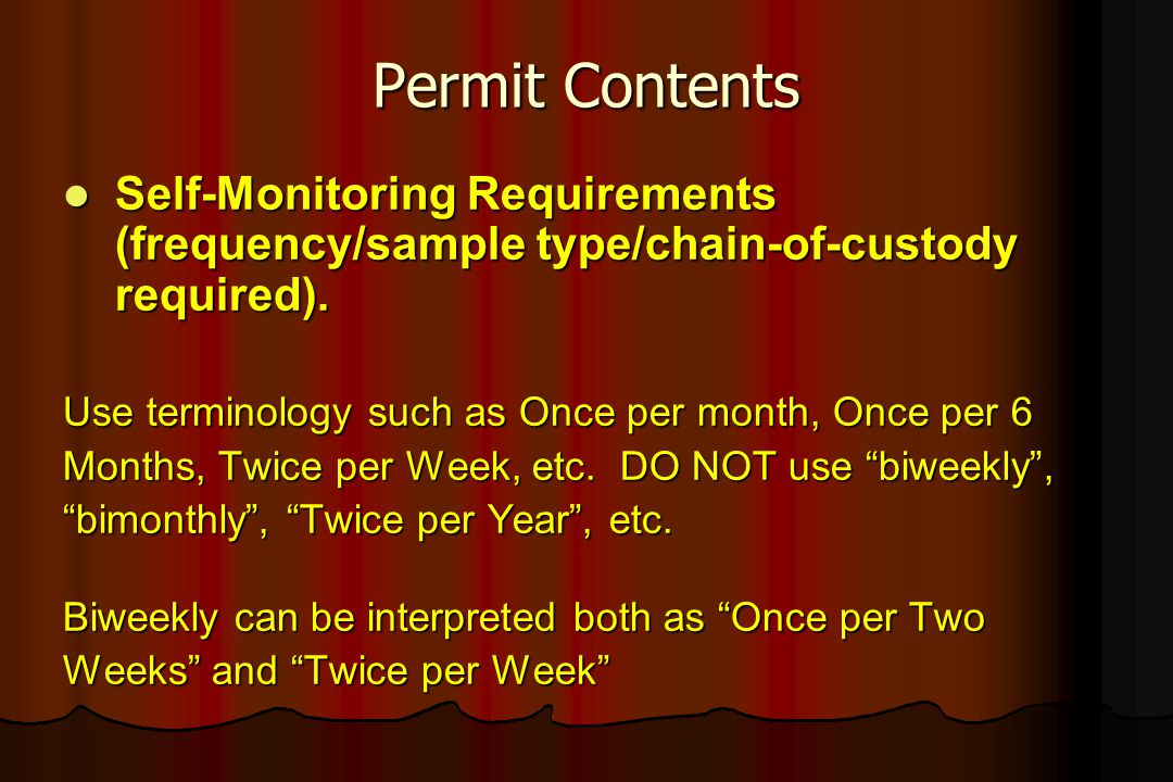 Permit Contents Self-Monitoring Requirements (frequency/sample type/chain-of-custody required). Use terminology such as Once per month, Once per 6.