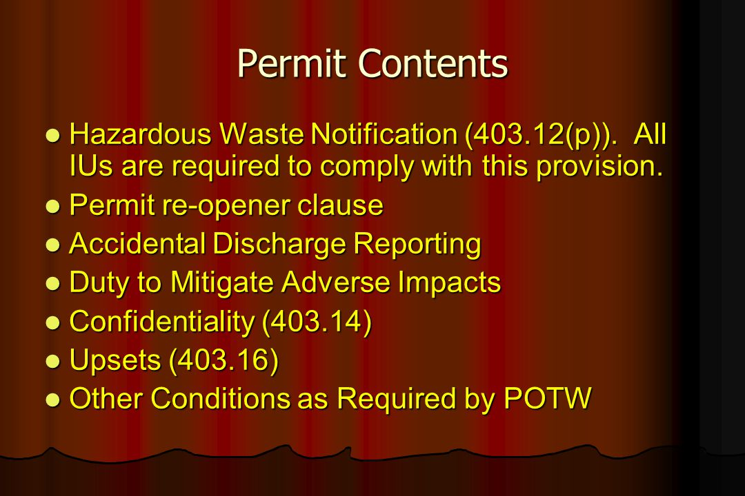 Permit Contents Hazardous Waste Notification (403.12(p)). All IUs are required to comply with this provision.