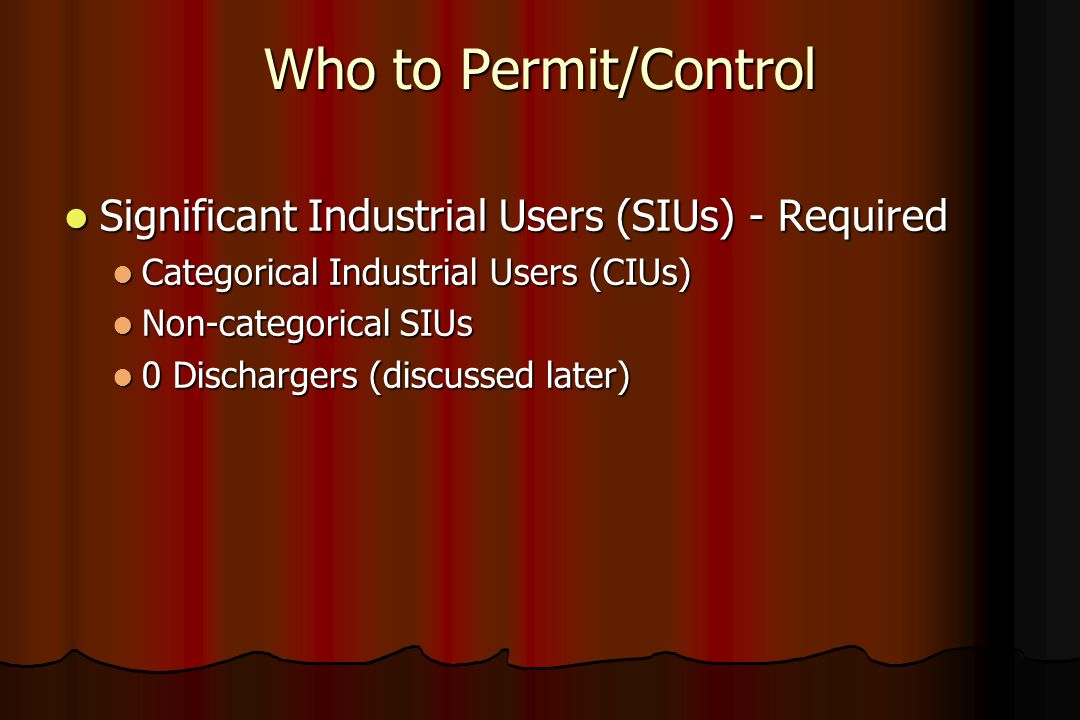 Who to Permit/Control Significant Industrial Users (SIUs) - Required