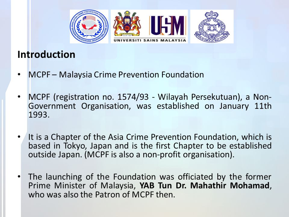 Introduction MCPF – Malaysia Crime Prevention Foundation