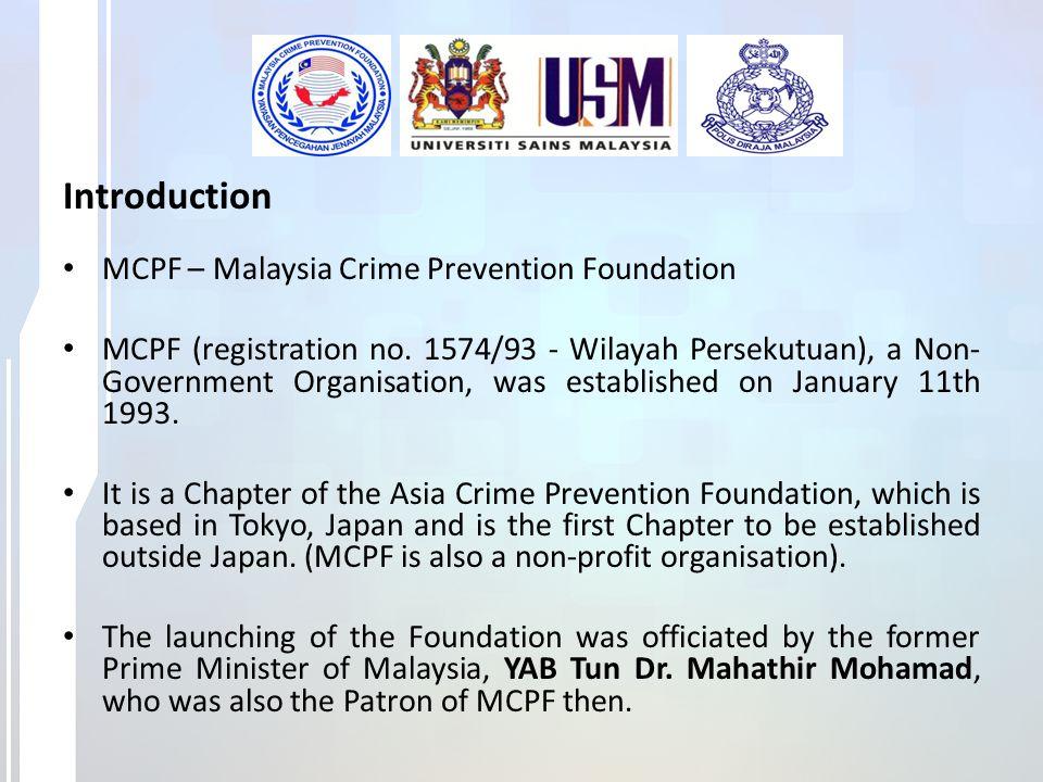 Introduction MCPF – Malaysia Crime Prevention Foundation