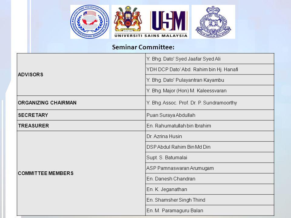 Seminar Committee: ADVISORS Y. Bhg. Dato Syed Jaafar Syed Ali