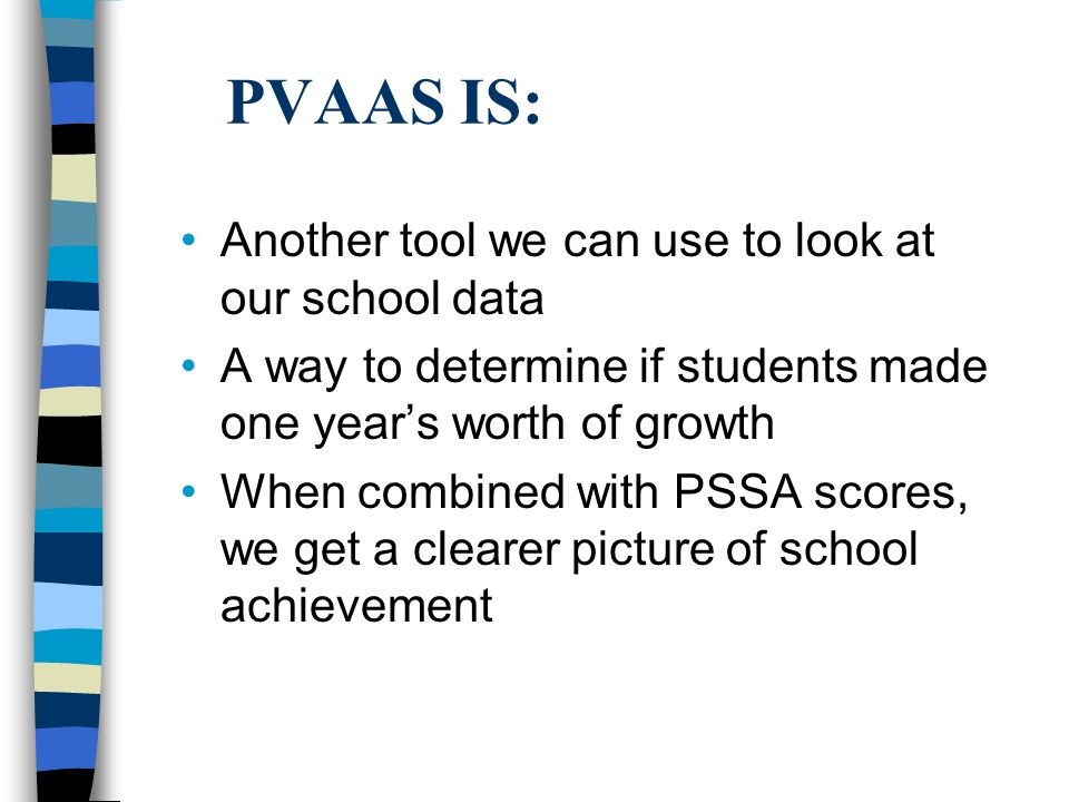 PVAAS IS: Another tool we can use to look at our school data