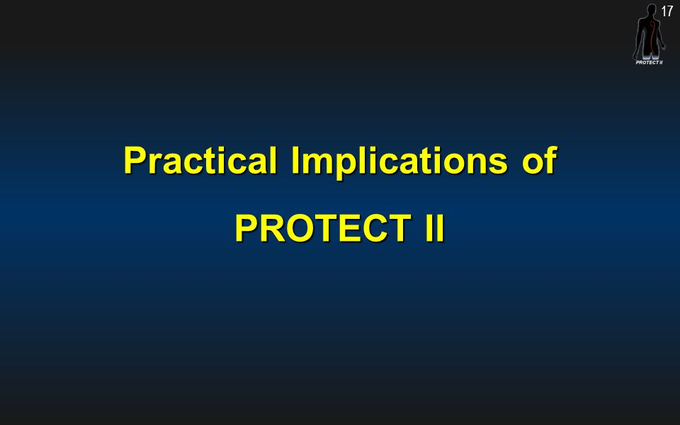 Practical Implications of PROTECT II