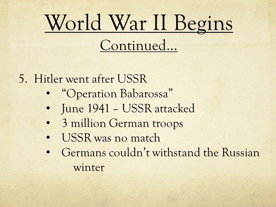 World War II Begins Continued…