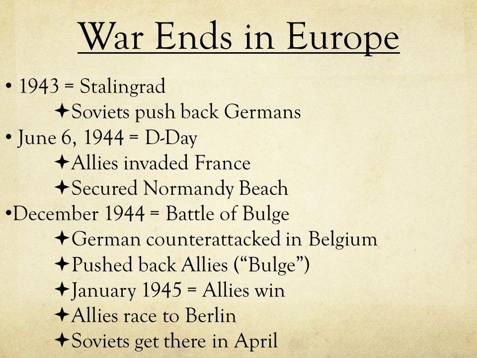 War Ends in Europe 1943 = Stalingrad Soviets push back Germans