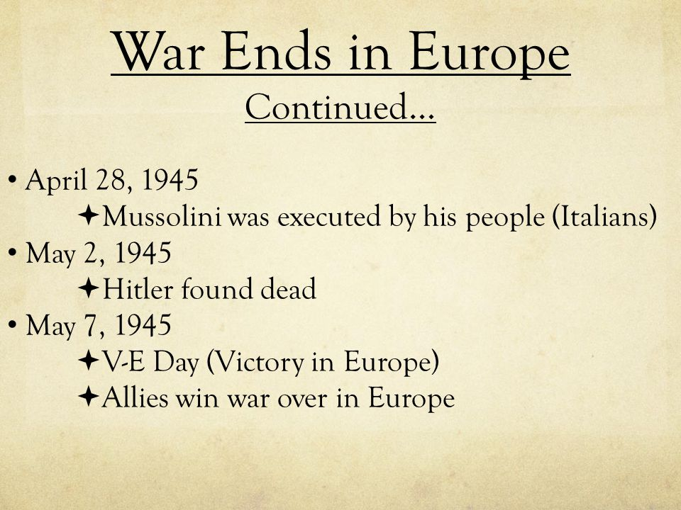 War Ends in Europe Continued…