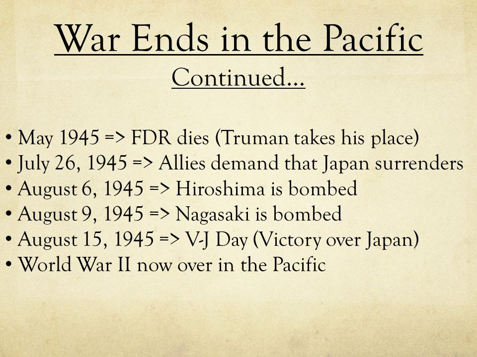 War Ends in the Pacific Continued…